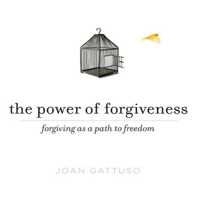 The Power of Forgiveness: Forgiving as a Path to Freedom Audiobook, by Joan Gattuso