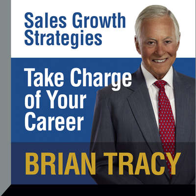 Take Charge Your Career: Sales Growth Strategies Audiobook, by Brian Tracy