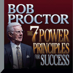 The 7 Power Principles for Success Audiobook, by Bob Proctor
