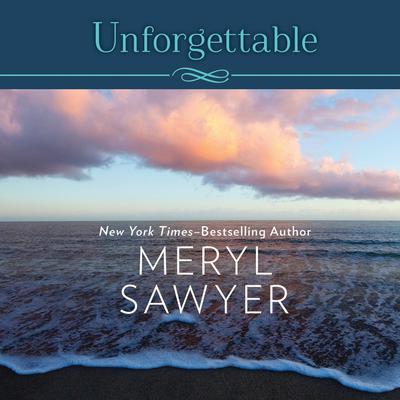 Unforgettable Audiobook, by Meryl Sawyer