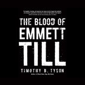 The Blood of Emmett Till, by Timothy B. Tyson
