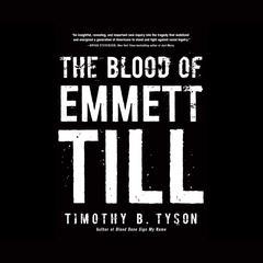 The Blood of Emmett Till Audiobook, by Timothy B. Tyson