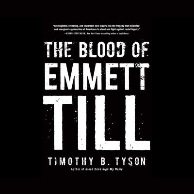 The Blood of Emmett Till Audiobook, by Timothy B. Tyson
