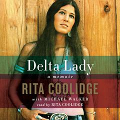 Delta Lady: Memoir Audiobook, by Michael Walker, Rita Coolidge