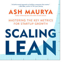 Scaling Lean: Mastering the Key Metrics for Startup Growth Audiobook, by Ash Maurya