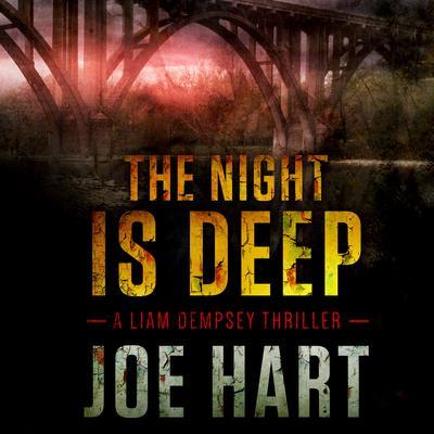 The Night Is Deep Audiobook, by Joe Hart