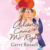 Along Came Mr. Right Audiobook, by Gerri Russell