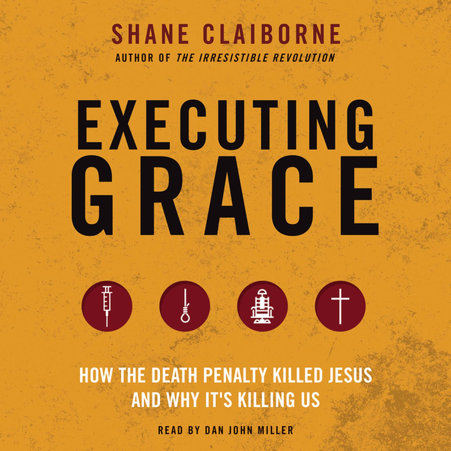 Printable Executing Grace: How the Death Penalty Killed Jesus and Why It's Killing Us Audiobook Cover Art