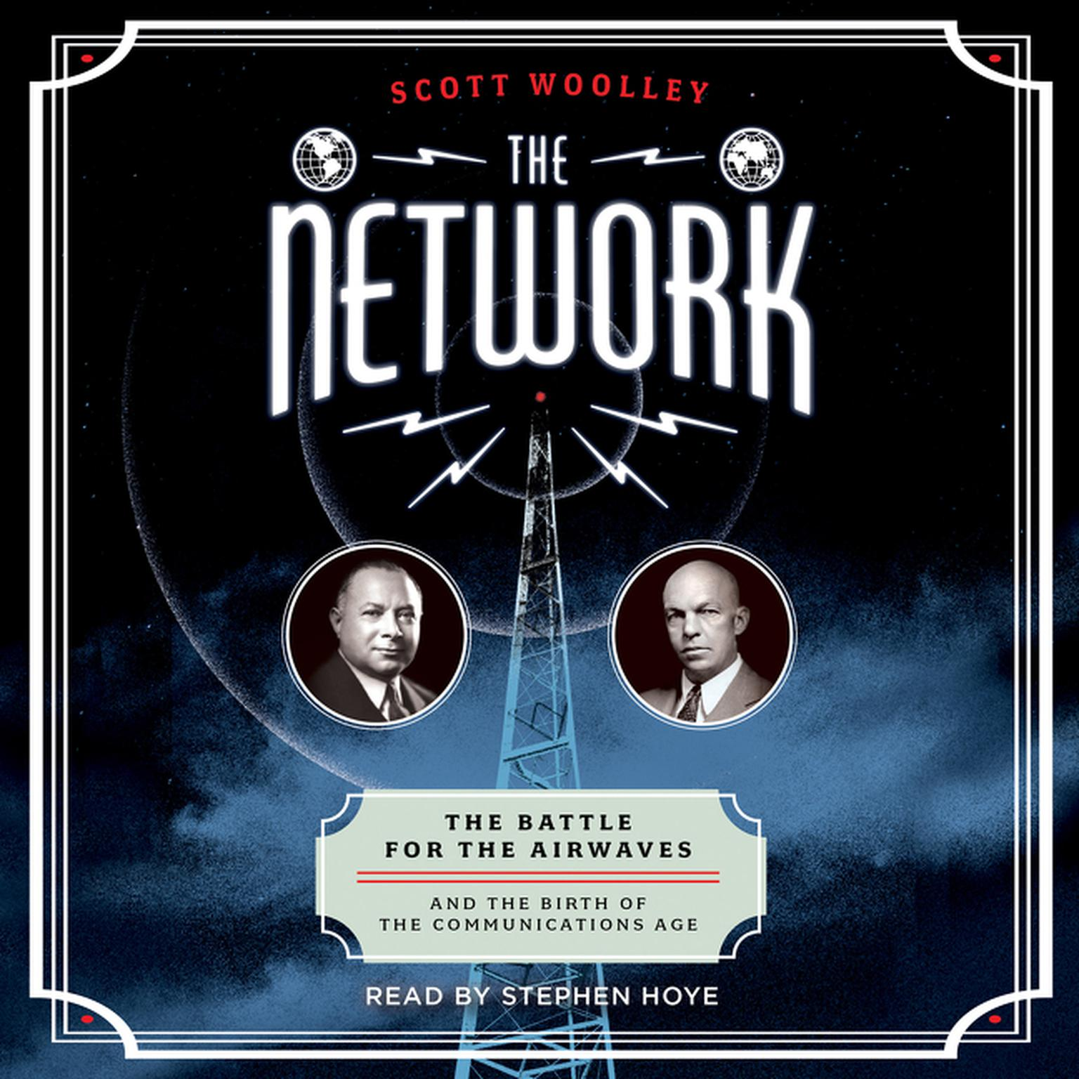 Printable The Network: The Battle for the Airwaves and the Birth of the Communications Age Audiobook Cover Art