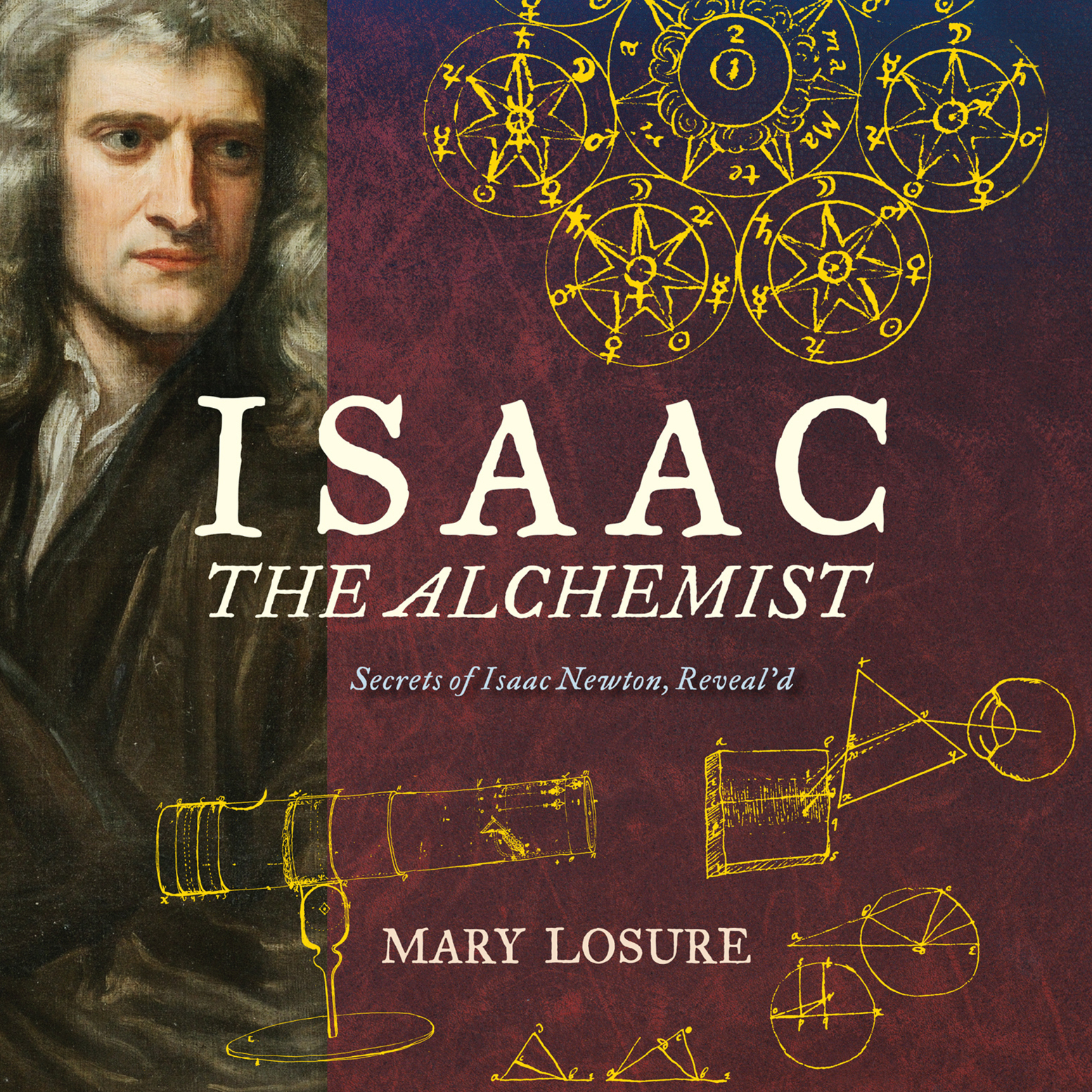 Printable Isaac the Alchemist: Secrets of Isaac Newton, Reveal'd Audiobook Cover Art