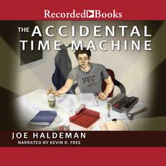 The Accidental Time Machine Audiobook, by Joe Haldeman