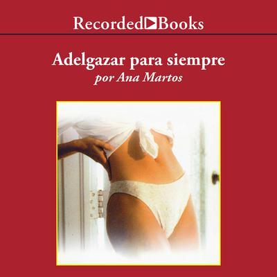 Adelgazar para siempre Audiobook, by Ana Martos