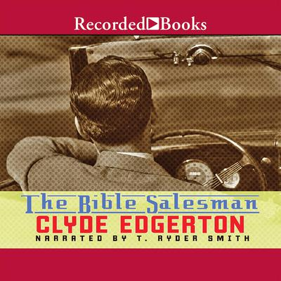 The Bible Salesman: A Novel Audiobook, by Clyde Edgerton