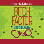 Bitch Factor Audiobook, by Chris Rogers