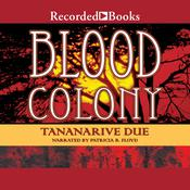 Blood Colony Audiobook, by Tananarive Due
