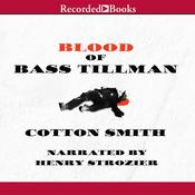 Blood of Bass Tillman, by Cotton Smith