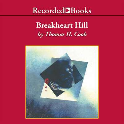 Breakheart Hill Audiobook, by Thomas H. Cook