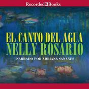 El canto del agua Audiobook, by Nelly Rosario