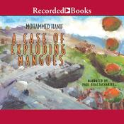 A Case of Exploding Mangoes Audiobook, by Mohammad Hanif