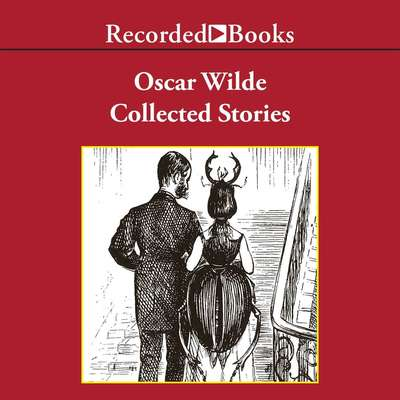 Oscar Wilde: Collected Stories Audiobook, by Oscar Wilde