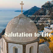 Salutation to Life Audiobook, by Anton Kingsbury, Kalidasa , Pyotr Tchaikovsky