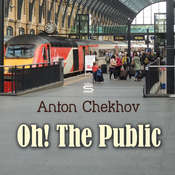 Oh! The Public Audiobook, by Anton Chekhov