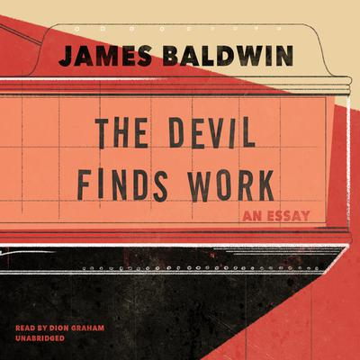 The Devil Finds Work: An Essay Audiobook, by James Baldwin