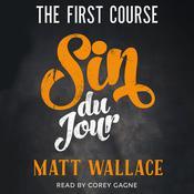 Sin du Jour: The First Course Audiobook, by Matt Wallace