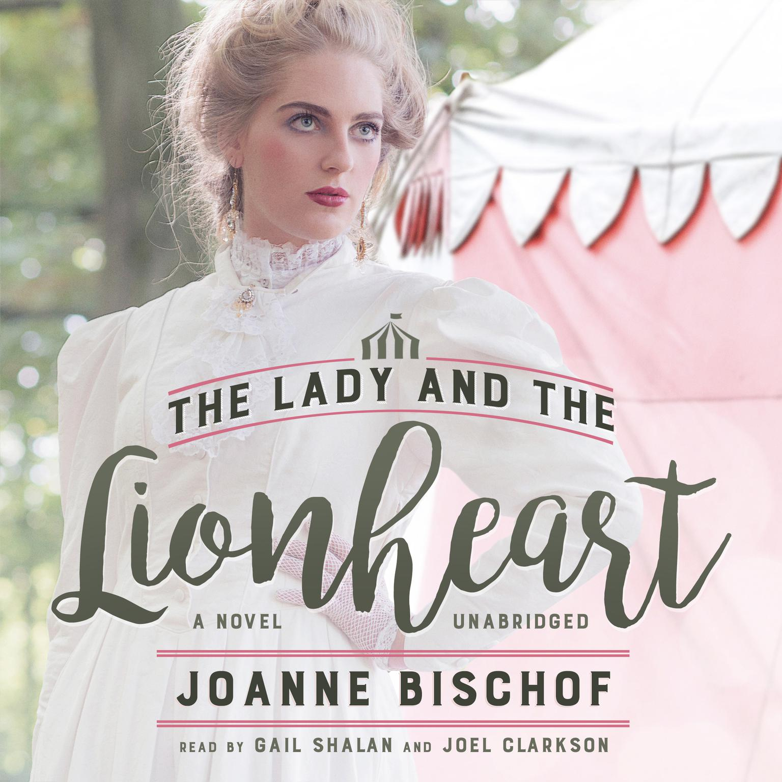 The Lady and the Lionheart Audiobook, by Joanne Bischof
