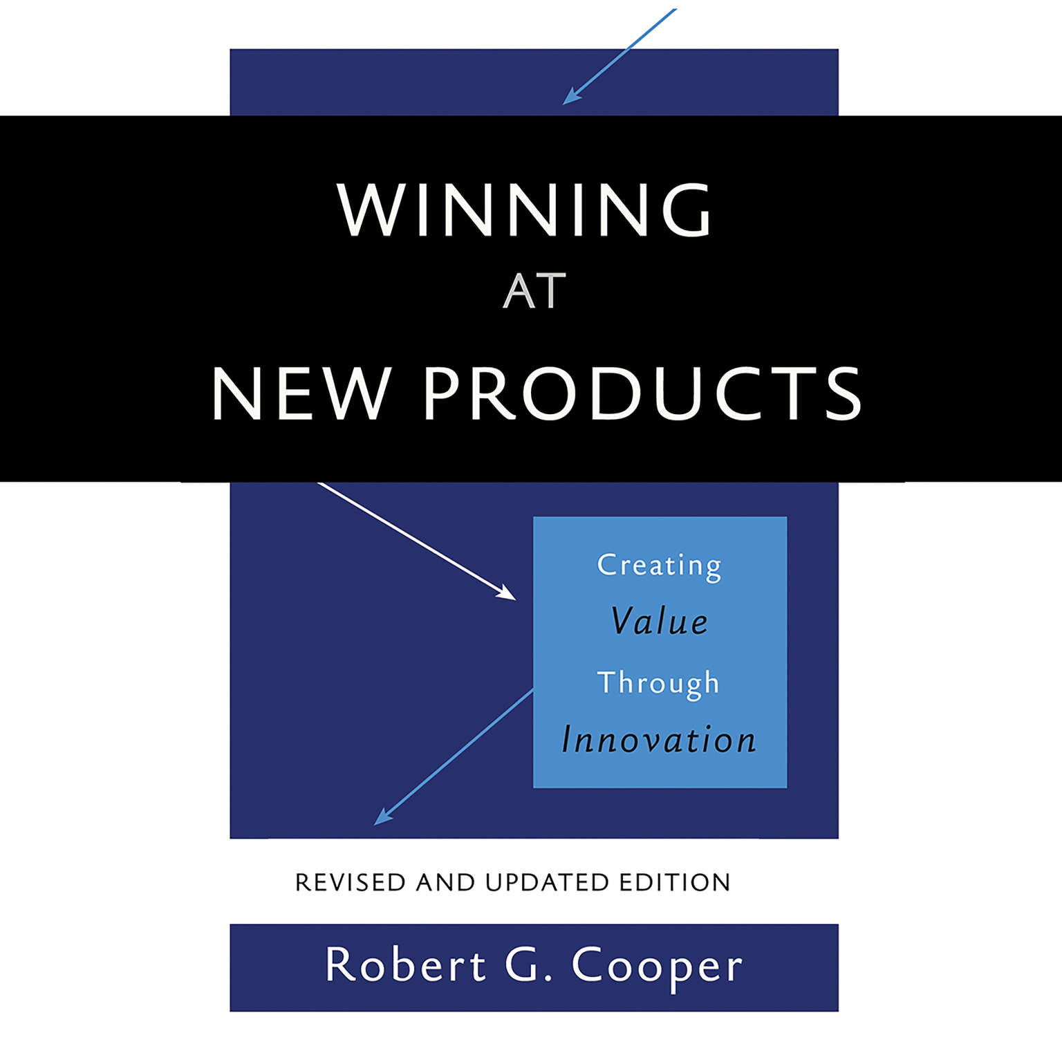 Printable Winning at New Products: Creating Value Through Innovation Audiobook Cover Art