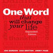 One Word That Will Change Your Life: Expanded Edition Audiobook, by Jon Gordon, Dan Britton, Jimmy Page