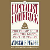 The Capitalist Comeback: The Trump Boom and the Left's Plot to Stop It Audiobook, by Andy Puzder
