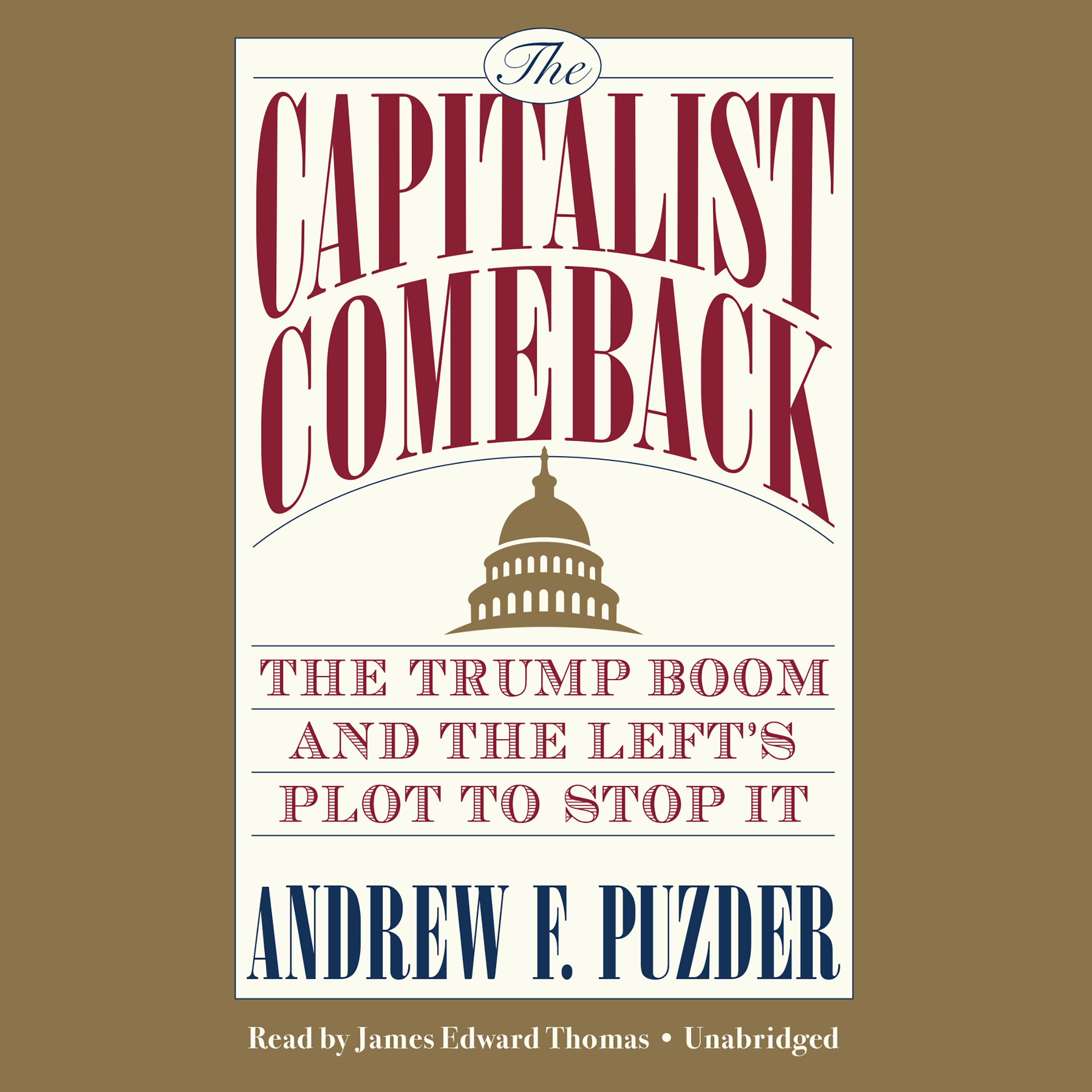 Printable The Capitalist Comeback: The Trump Boom and the Left's Plot to Stop It Audiobook Cover Art