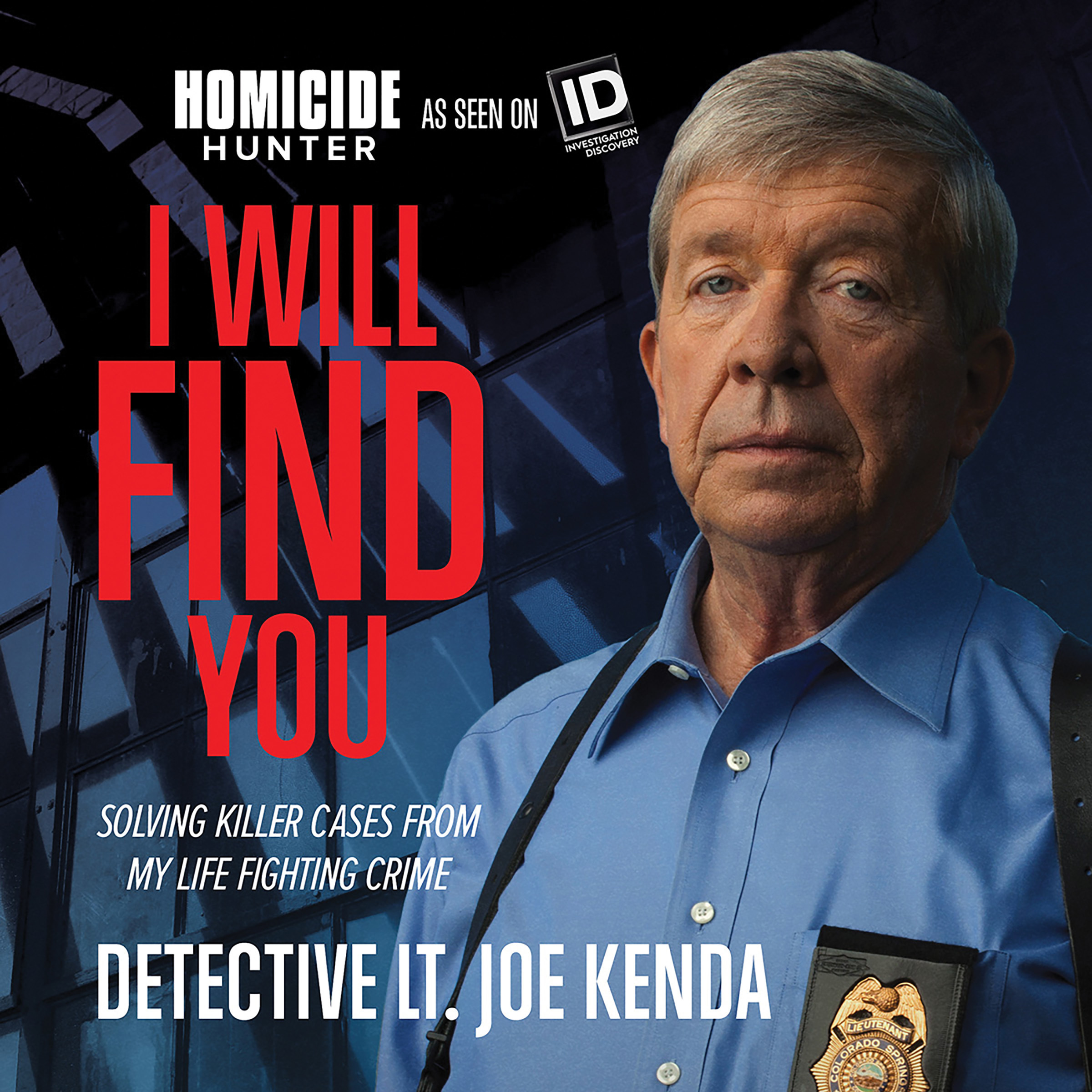 Printable I Will Find You: Solving Killer Cases from My Life Fighting Crime Audiobook Cover Art