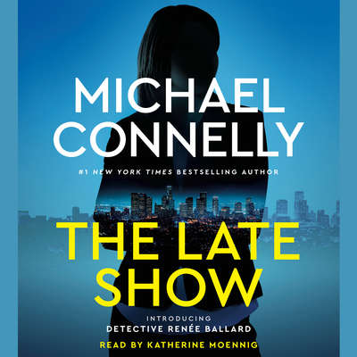 The Late Show (Abridged) Audiobook, by Michael Connelly