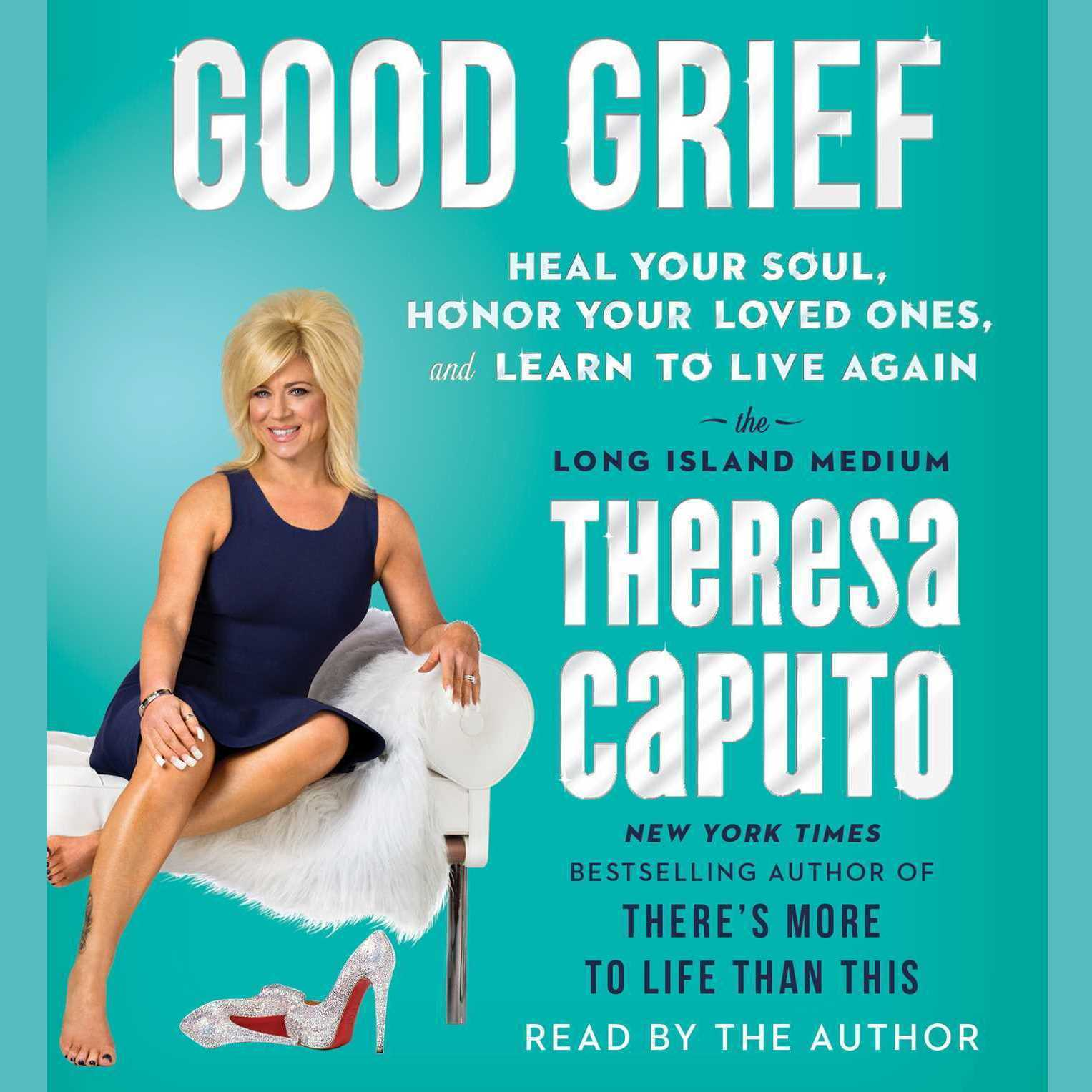 Printable Good Grief: Heal Your Soul, Honor Your Loved Ones, and Learn to Live Again Audiobook Cover Art