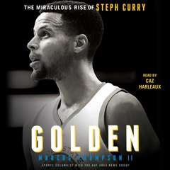 Golden: The Miraculous Rise of Steph Curry Audiobook, by Marcus Thompson