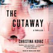 The Cutaway: A Novel, by Christina Kovac