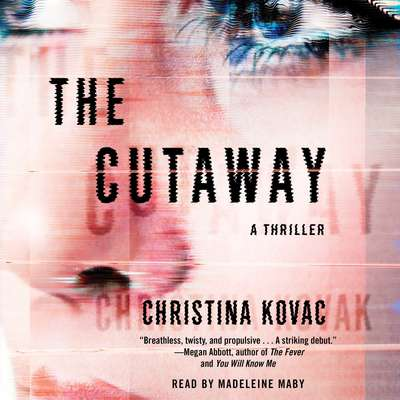 The Cutaway: A Novel Audiobook, by Christina Kovac