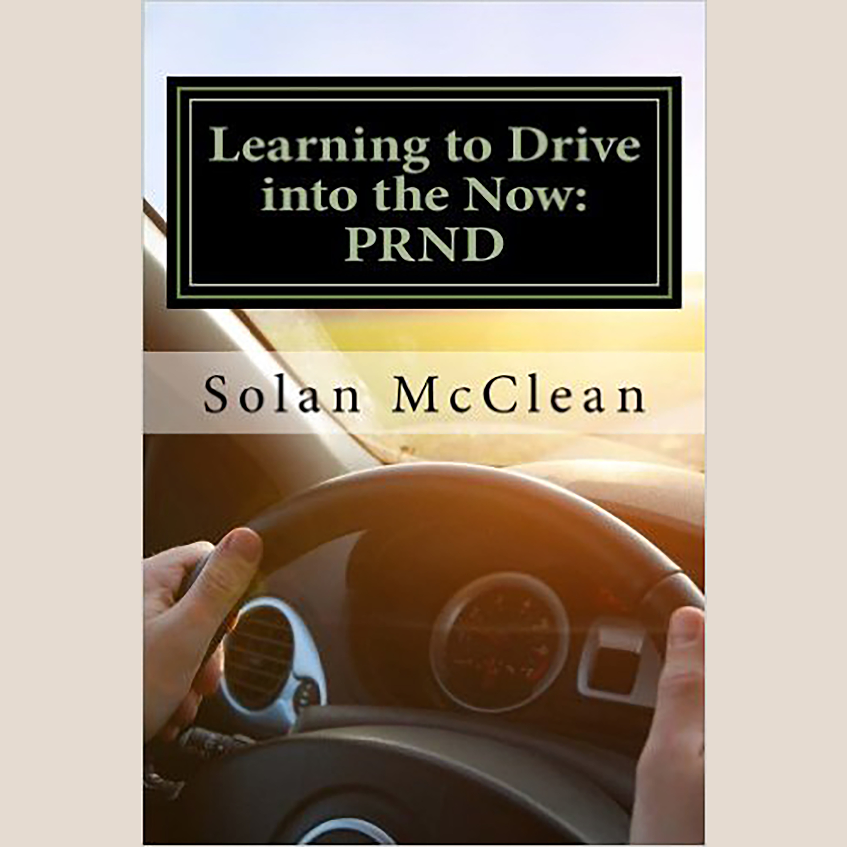Printable Learning to Drive into the Now:PRND Audiobook Cover Art