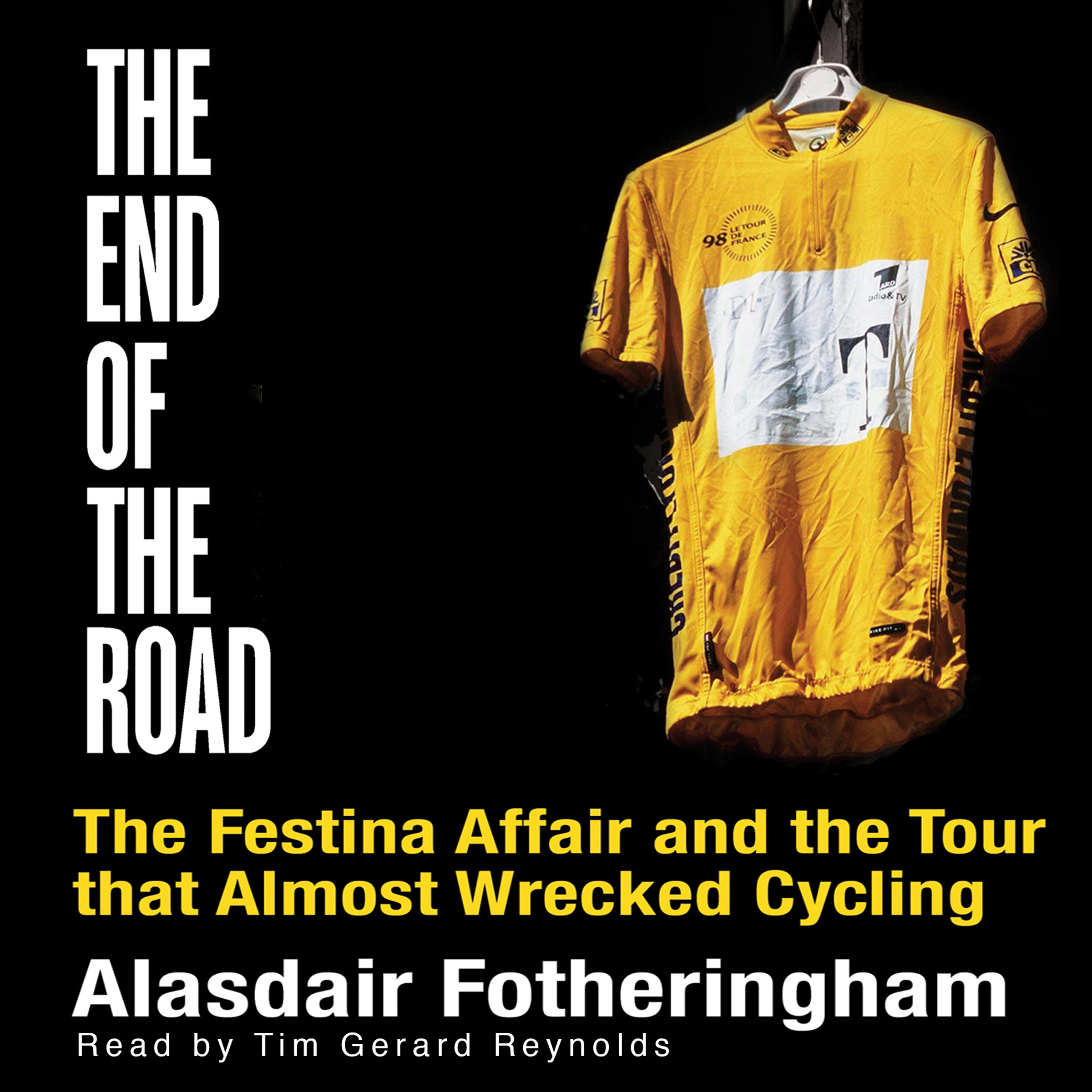 Printable End of the Road: The Festina Affair and the Tour that Almost Wrecked Cycling Audiobook Cover Art