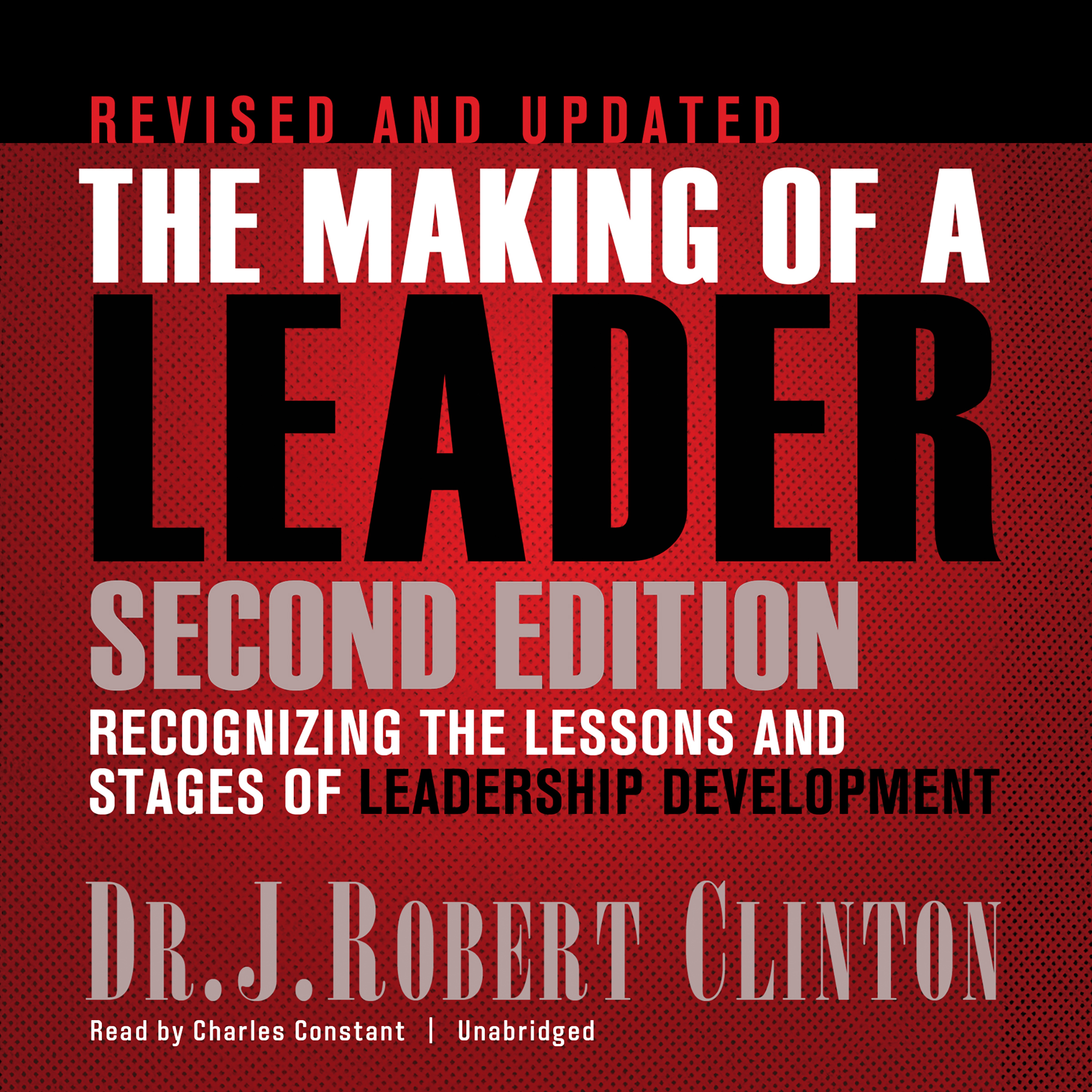 Printable The Making of a Leader, Second Edition: Recognizing the Lessons and Stages of Leadership Development Audiobook Cover Art