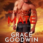 Assigned a Mate Audiobook, by Grace Goodwin