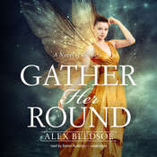 Gather Her Round, by Alex Bledsoe