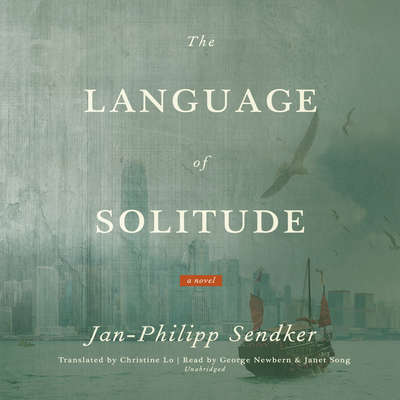 The Language of Solitude: A Novel Audiobook, by Jan-Philipp Sendker