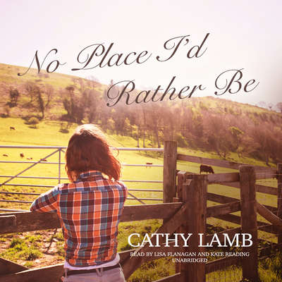 No Place I'd Rather Be Audiobook, by Cathy Lamb