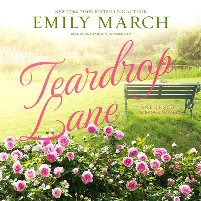 Teardrop Lane: An Eternity Springs Novel Audiobook, by Emily March