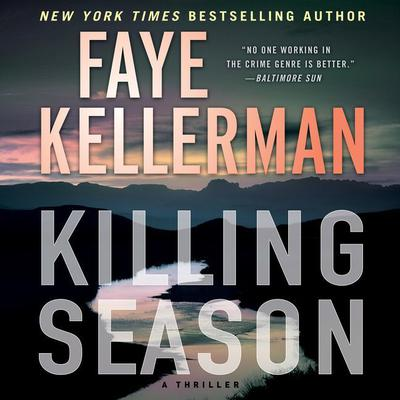 Killing Season: A Thriller Audiobook, by Faye Kellerman