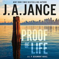 Proof of Life: A J. P. Beaumont Novel Audiobook, by J. A. Jance