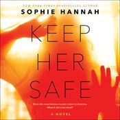 Keep Her Safe: A Novel Audiobook, by Sophie Hannah